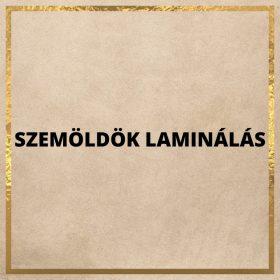 SZEMÖLDÖK LAMINÁLÁS